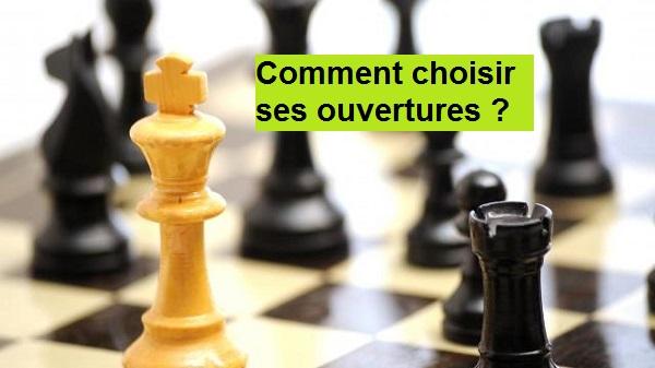 Comment choisir ses ouvertures aux échecs ?