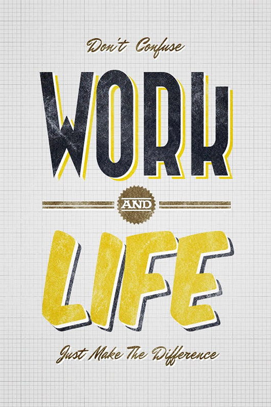 don't confused work and life