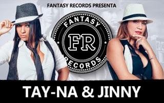 Fantasy Records Presenta El Duo Que Va Pa La Cima En El 2016 Tay-Na y Jinny