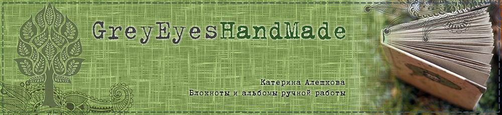 GreyEyes-HandMade