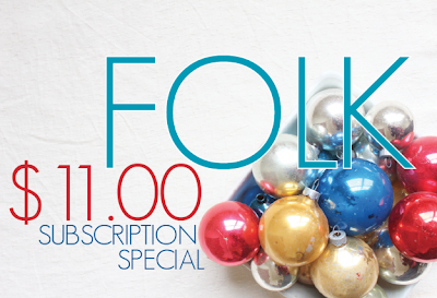 Purchase 1 year of FOLK (6 copies) for only $11. Time limited offer.