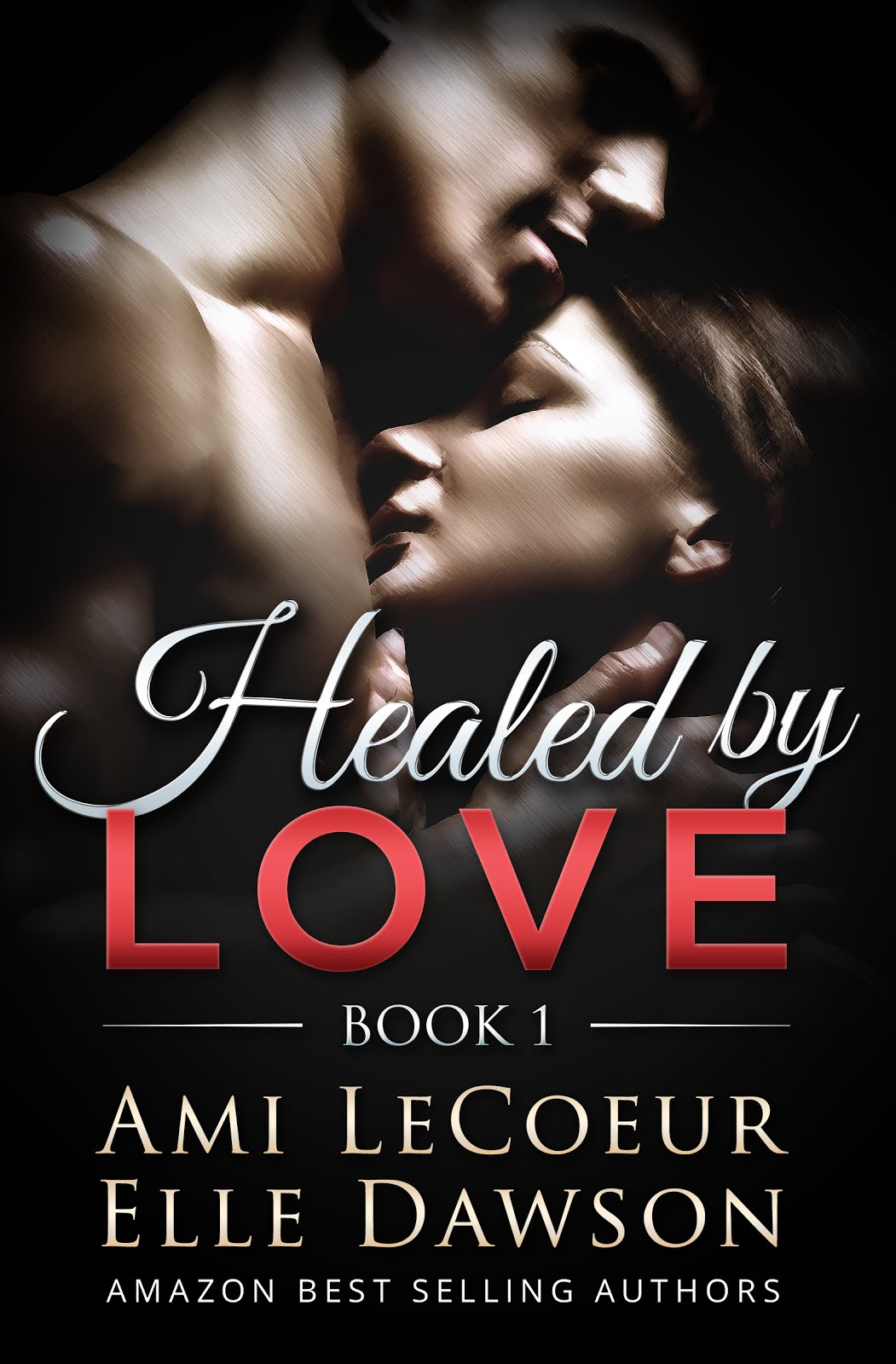 Healed by LOVE - Book 1