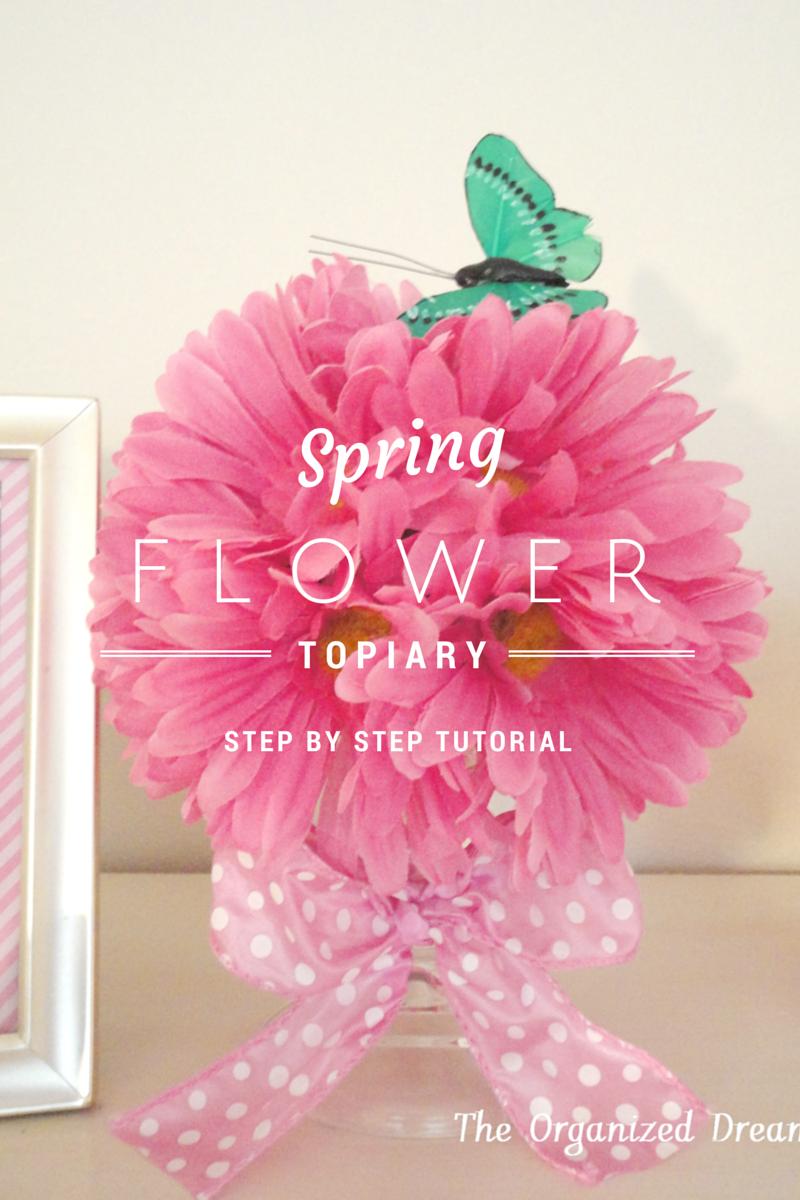 Spring Flower Topiary Tutorial The Organized Dream