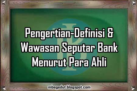 pengertian, definisi, bank, pengertian bank, definisi bank, jenis bank
