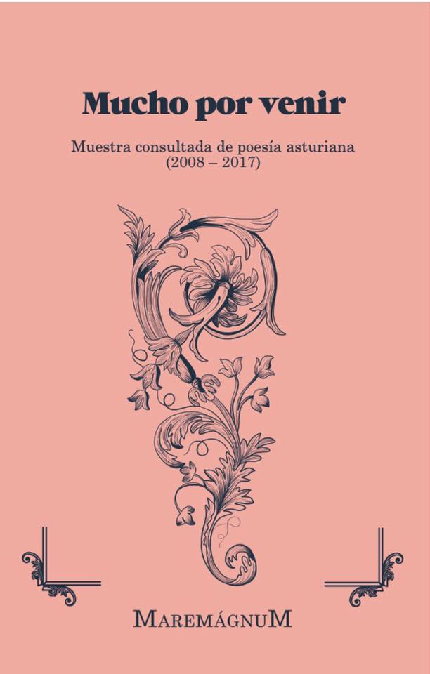 Mucho por venir. Muestra escogida de poesía asturiana. Varios antólogos