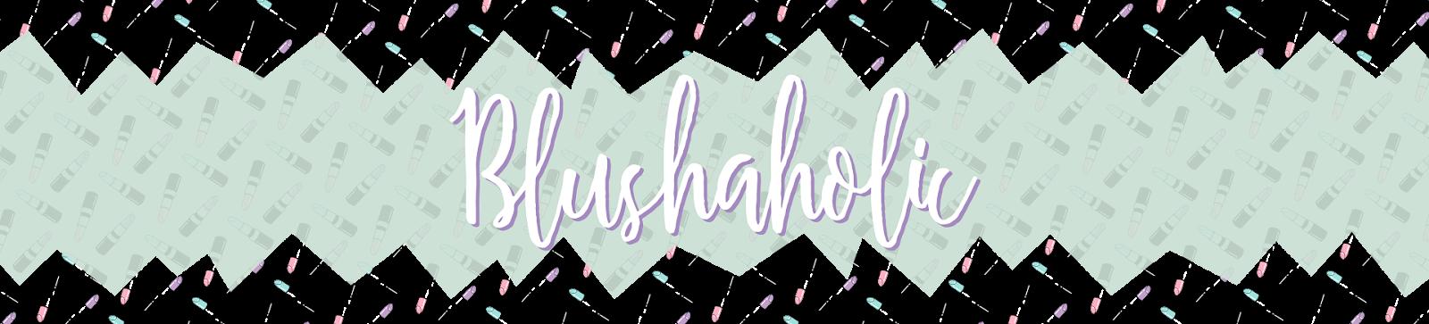 Blushaholic