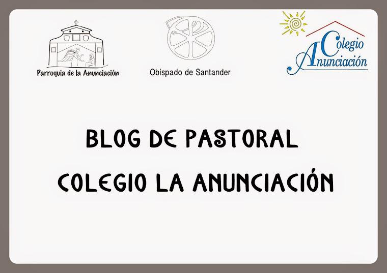 Blog de Pastoral Colegio La Anunciación.