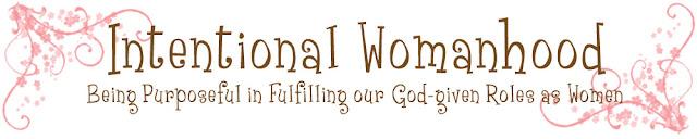 Intentional Womanhood