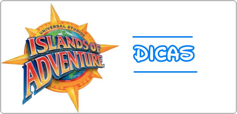 Dicas Islands of Adventure
