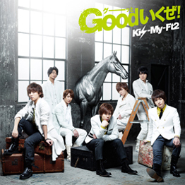 Good Ikuze! - Kis-My-Ft2