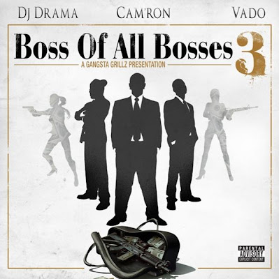 Camron_And_Vado-Boss_Of_All_Bosses_3_(Hosted_by_DJ_Drama)-(Bootleg)-2011