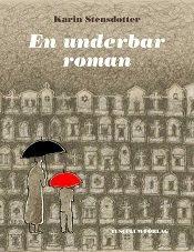 En underbar roman - av Karin Stensdotter