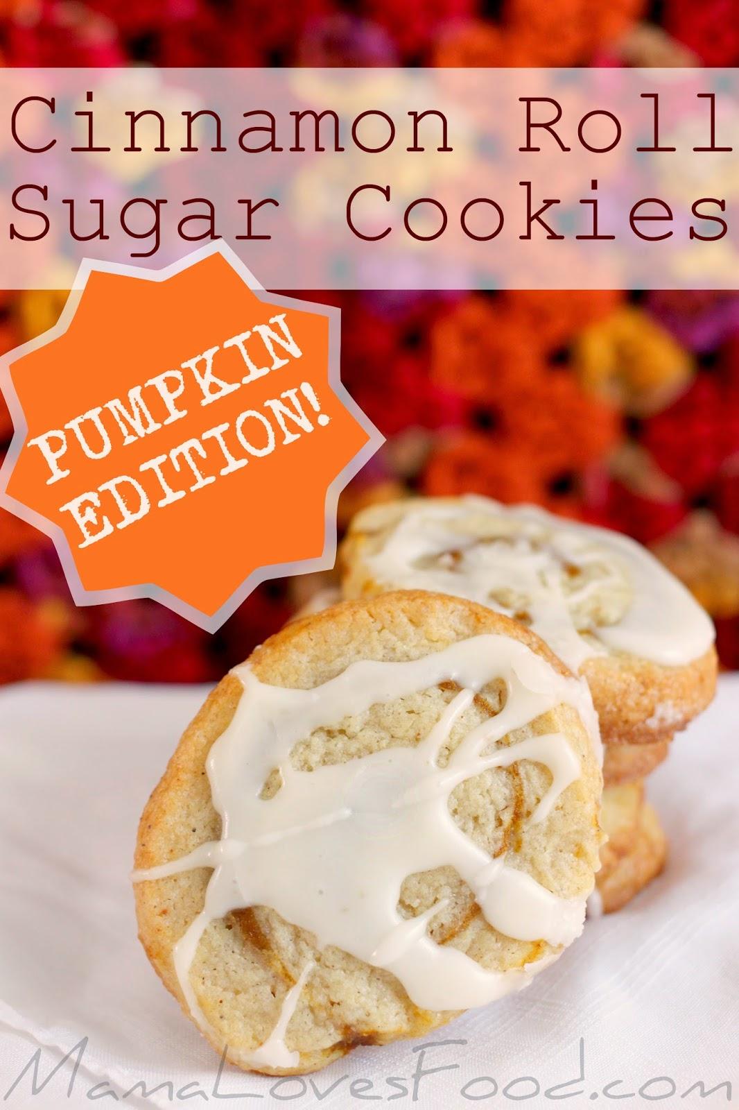 Mama Loves Food!: Cinnamon Roll Sugar Cookies - Pumpkin Edition!