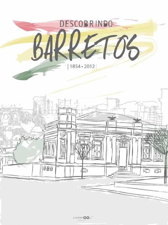 DESCOBRINDO BARRETOS: 1854-2012