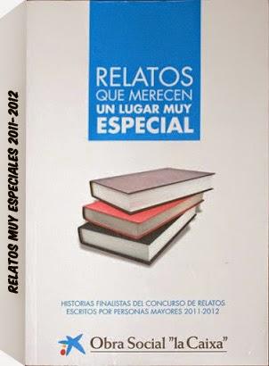 MIS COLABORACIONES: RELATOS QUE MERECEN UN LUGAR MUY ESPECIAL 2011-2012
