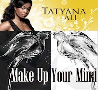Tatyana Ali - Make Up Your Mind (FULL TRACK)