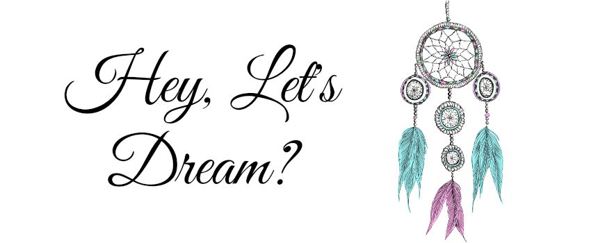Hey, Let's Dream?