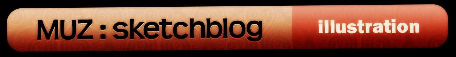 MUZ : sketchblog