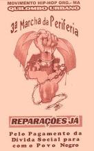 3ª Marcha da periferia- REPARAÇÕES JÁ; Pelo pagamento da Divida Social para com o Povo Negro