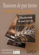ILUSIONES DE PAN TIERNO de Jesús Cancer Campo