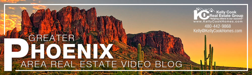 Greater Phoenix Real Estate Video Blog with Kelly Clark