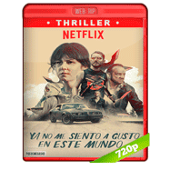 Ya no me siento a gusto en este mundo (2017) NF WEBRip 720p Audio Dual Latino-Ingles
