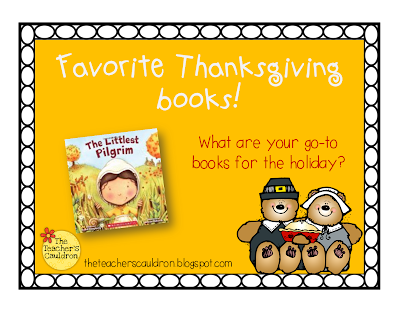 http://theteacherscauldron.blogspot.com/2013/11/favorite-thanksgiving-books-linky.html