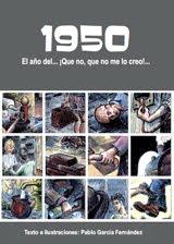 1950, el año del ¡Que no, que no me lo creo