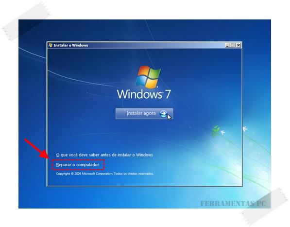 Instalação Windows 7 - Reparar computador