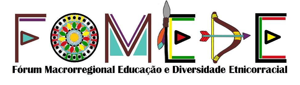 FOMEDE - Fórum Macrorregional Educação e Diversidade Etnicorracial