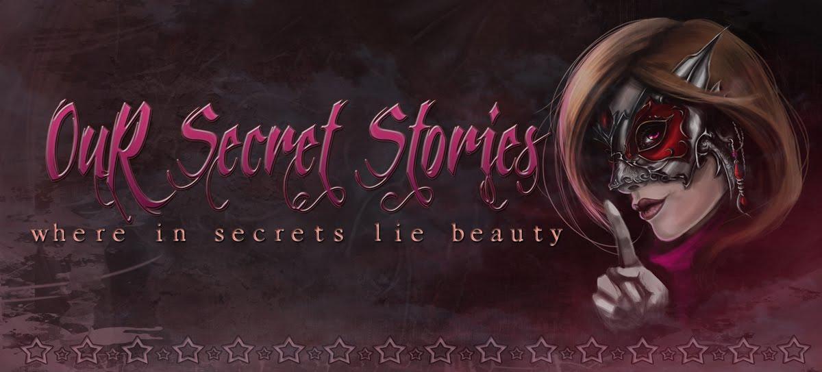 Our Secret Stories