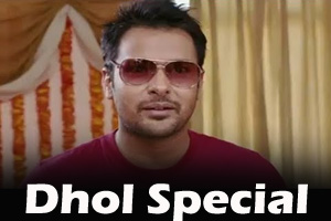 Dhol Special
