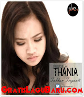 Download Lagu POP Indo Thania Takkan Terganti MP3