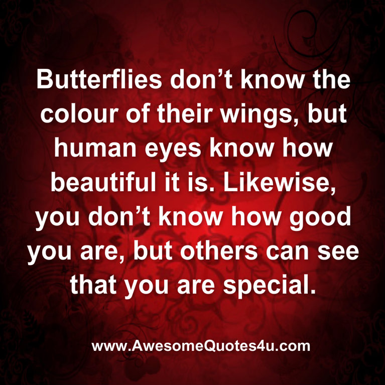 Awesome Quotes Butterflies Don T Know