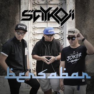 Lirik Lagu - Saykoji - Bersabar (Feat Feat Della MC & Guntur)