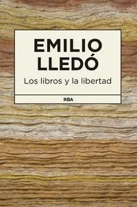 """""""los libros y la libertad"""" - Emilio Lledó"""
