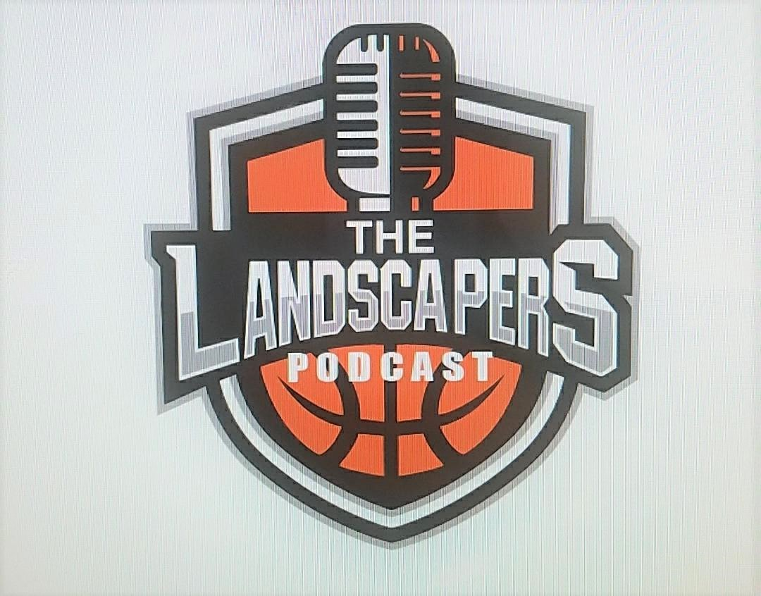 BASKETBALL SPOTLIGHT & AGAME SPORTS APPAREL PRESENT THE LANDSCAPERS PODCAST