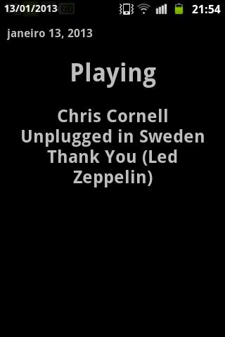"""Descrição da imagem: tela do andróid, fundo preto, letras brancas escrita a data: janeiro, 13, 2013. No meio da tela """"Playing - Chiris Cornell - Thank you"""" Nome do cantor e da música que está tocando."""