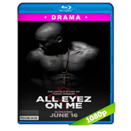 All Eyez on Me (2017) Full HD 1080p Audio Dual Latino-Ingles