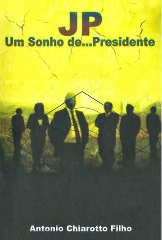 JP - UM SONHO DE... PRESIDENTE