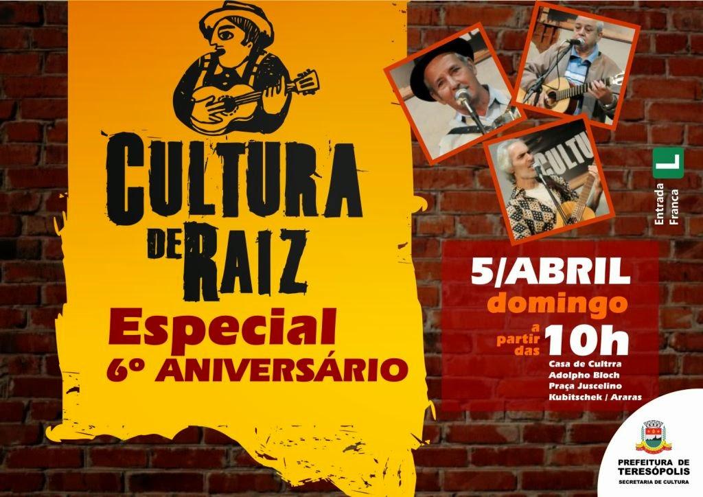 Cultura de Raiz comemora 6 anos de existência neste domingo na Casa de Cultura Adolpho Bloch em Teresópolis