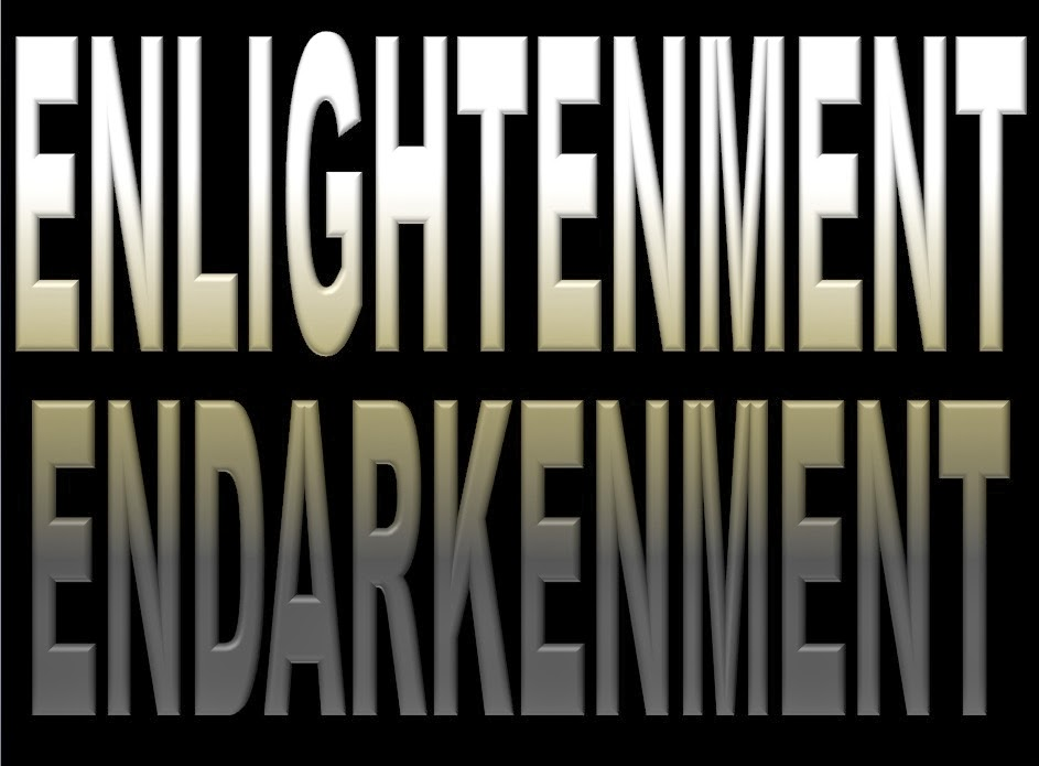 enlightenment was endarkement