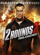 Download Film 12 ROUNDS 2 RELOADED