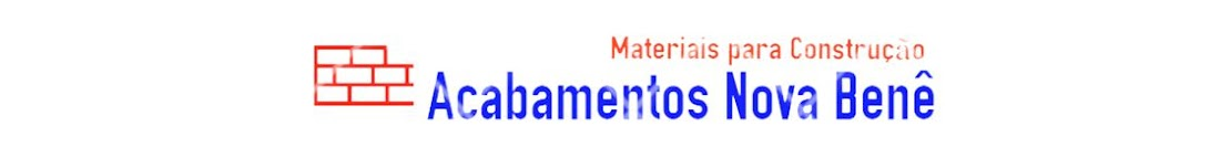 ACABAMENTOS PARA CONSTRUÇÃO NOVA BENÊ FONE:(18)3621-8823-(18)3608-3384 RUA DOS FUNDADORES Nº1740