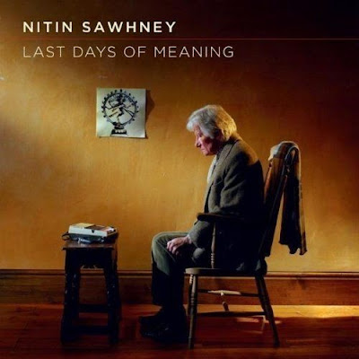 Nitin sawhney last days of meaning 2011