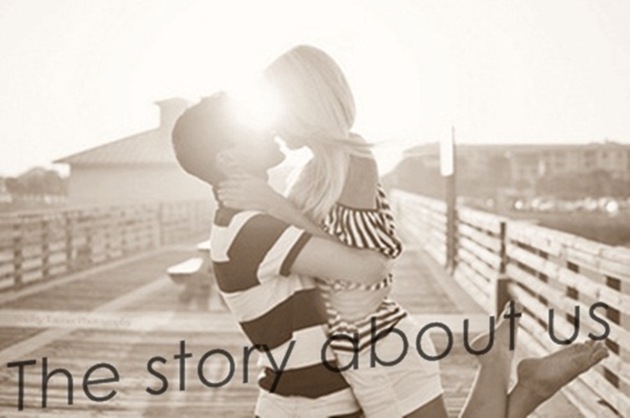 *The story about us