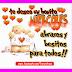 FELIZ MIÉRCOLES - Te deseo un bonito día, muchos abrazos y besos para ti