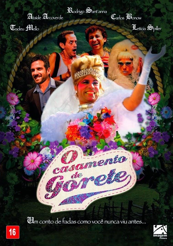 O Casamento de Gorete – Nacional (2013)