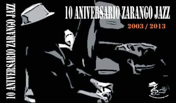 10 ANIVERSARIO ZARANGOJAZZ