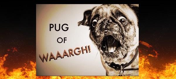 Pug of WAAARGH!